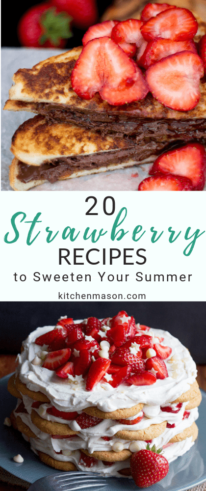 Nutella french toast and strawberries and cream icebox cake